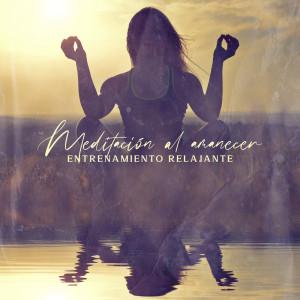 Album Meditación al amanecer (Entrenamiento Relajante Temprano para el Cuerpo y la Mente para Principiantes) from Relajación Meditar Academie