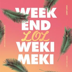 WEEK END LOL dari Weki Meki