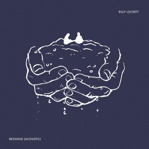 Album Begging (Acoustic) from Billy Lockett
