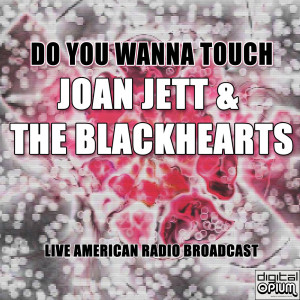 Album Do You Wanna Touch from Joan Jett & The Blackhearts