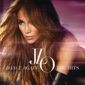 Jennifer Lopez的專輯Dance Again...The Hits