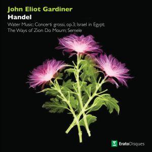 Album Handel: Water Music, Concerti grossi, Israel in Egypt, The Ways of Zion Do Mourn & Semele from John Eliot Gardiner