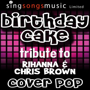 Download Lagu Cover Pop - Birthday Cake (Tribute to Rihanna & Chris Brown)