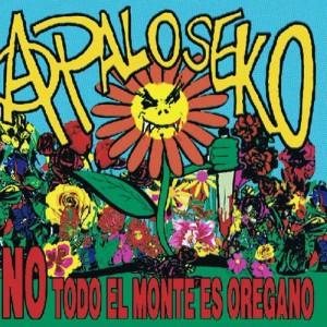 Album No Todo El Monte Es Oregano from A Palo Seko