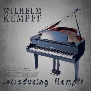 Wilhelm Kempff的專輯Introducing Kempff (Remastered)