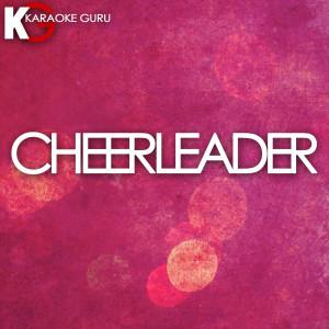 Karaoke Guru的專輯Cheerleader (Originally Performed by Omi) [Karaoke Version] - Single