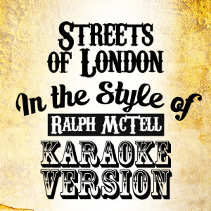 Karaoke - Ameritz的專輯Streets of London (In the Style of Ralph Mctell) [Karaoke Version] - Single