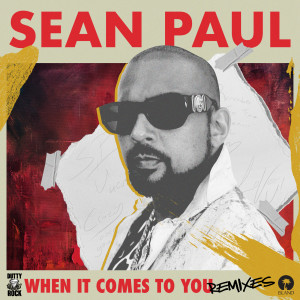Sean Paul的專輯When It Comes To You