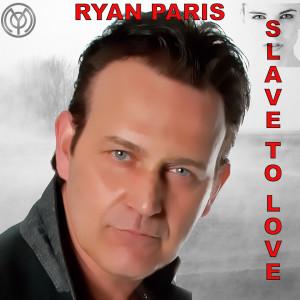 Album Slave to Love (Live) from Ryan Paris