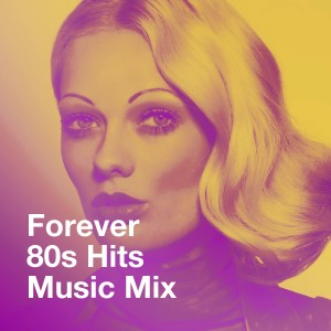 Album Forever 80s Hits Music Mix from 80's Pop