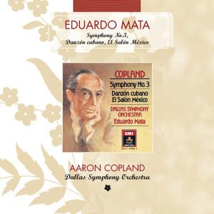Copland: Symphony No. 3 - Danzon Cubano - El Salon Mexico 2005 Dallas Symphony Orchestra; Eduardo Mata