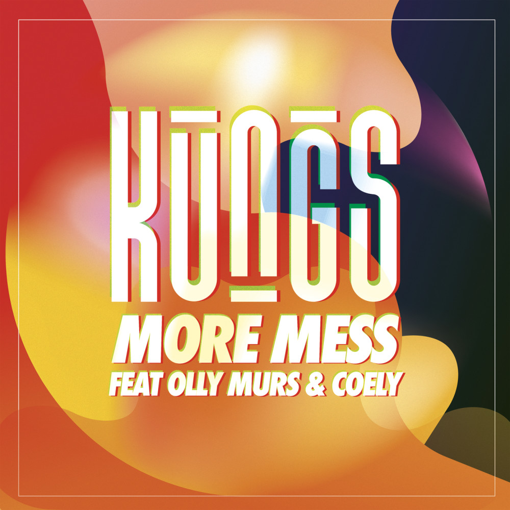 More Mess 2017 Kungs; Olly Murs; Coely