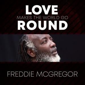 Album Love Makes the World Go Round from Freddie McGregor