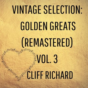 Album Vintage Selection: Golden Greats, Vol. 3 (2021 Remastered) from Cliff Richard