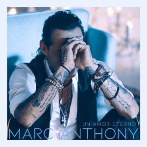 Marc Anthony的專輯Un Amor Eterno (Versión Balada)