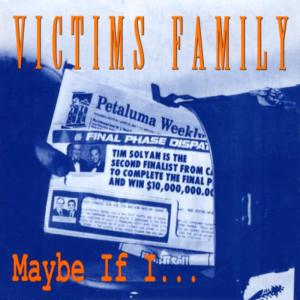 Album Maybe If I from Victims Family