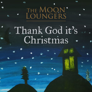 Thank God It's Christmas (Acoustic Cover) dari The Moon Loungers