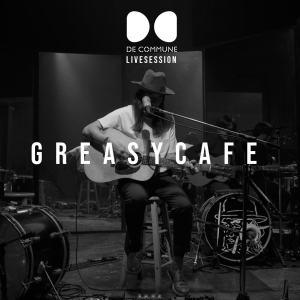 อัลบัม De Commune Live Session ศิลปิน Greasy Cafe'