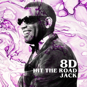 Hit the Road Jack (8D)