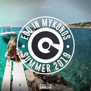 Spada的專輯EGO IN MYKONOS SUMMER 2019 SELECTED BY SPADA