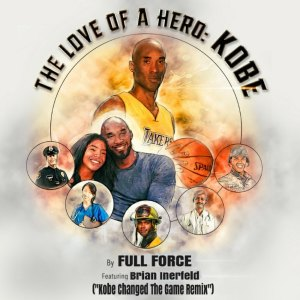 Full Force的專輯Love of a Hero (Kobe Changed The Game Remix)
