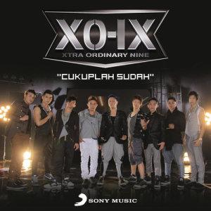 Cukuplah Sudah dari XO-IX