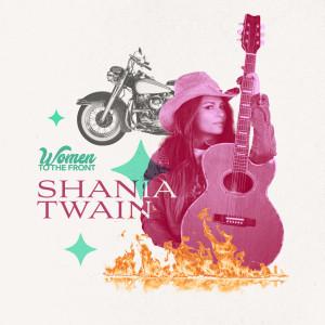Shania Twain的專輯Women To The Front: Shania Twain