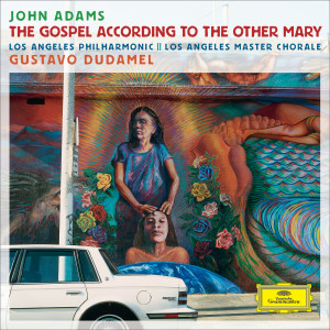 Album Adams: The Gospel According To The Other Mary from Los Angeles Philharmonic Orchestra