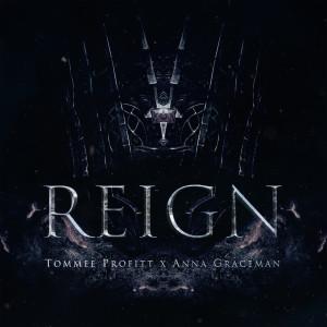 Reign dari Tommee Profitt