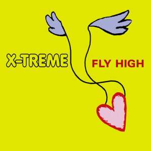 Album Fly High from X-Treme