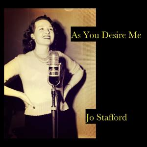 Album As You Desire Me from Jo Stafford