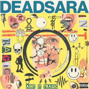 Album Ain't It Tragic (Explicit) from Dead Sara