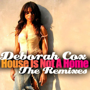 Album House Is Not A Home - The Remixes from Deborah Cox
