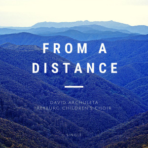 From a Distance dari David Archuleta
