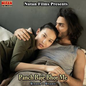 Album Panch Baje Bhor Me from Shashi