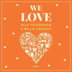 Album We Love Ella Fitzgerald & Billie Holiday, Vol. 2 from Ella Fitzgerald