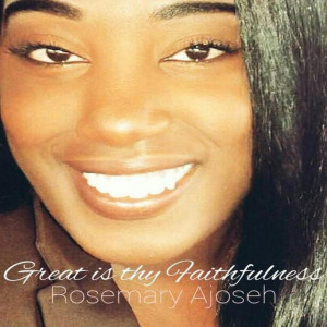 Album Great Is Thy Faithfulness from Rosemary Ajoseh