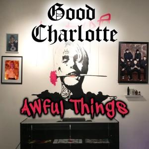 Awful Things dari Good Charlotte