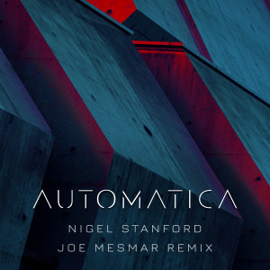 Nigel Stanford的專輯Automatica - Joe Mesmar Remix
