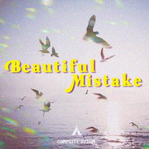 Campsite Dream的專輯Beautiful Mistake