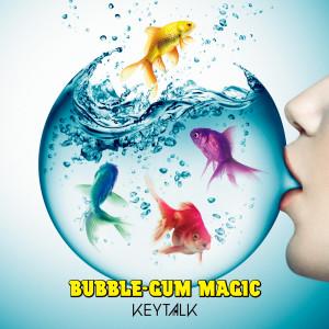 收聽KEYTALK的Bubble-Gum Magic歌詞歌曲
