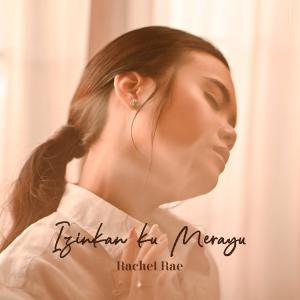 Izinkan Ku Merayu - Single dari Rachel Rae