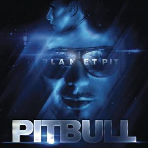 อัลบัม Planet Pit ศิลปิน Pitbull