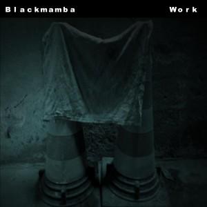 Work dari BlackMamba