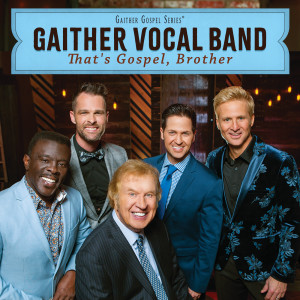 Album I Just Feel Like Something Good Is About To Happen from Gaither Vocal Band