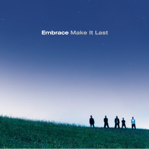 Make It Last 2001 Embrace