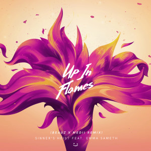 Up In Flames (BEAUZ x Medii Remix) dari Emma Sameth