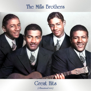 Album Great Hits (Remastered 2021) from The Mills Brothers