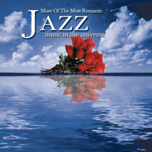 Album More Of The Most Romantic Jazz Music In The Universe from Various Artists