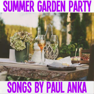Album Summer Garden Party Songs By Paul Anka from Paul Anka